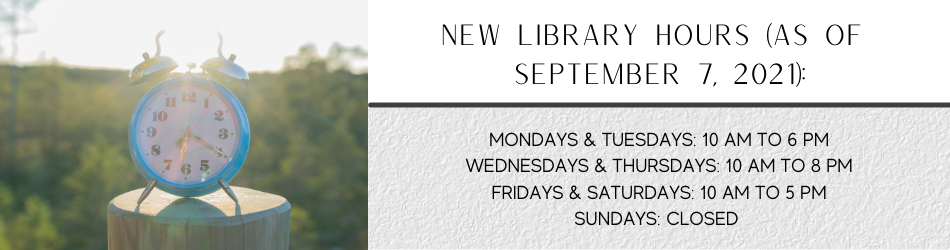 NEW LIBRARY HOURS (AS OF SEPTEMBER 7 2021) (002)
